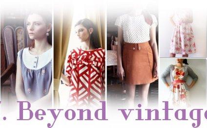 7. Beyond vintage