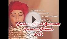 Latest Turban HijabStyle 2016 |Women Summer Fashion Trends