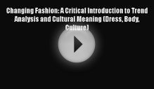 [Read book] Changing Fashion: A Critical Introduction to