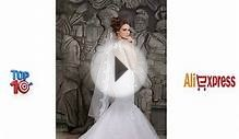 Top 10 Most Beautiful Wedding Dresses Aliexpress - China